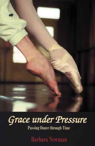 Cover image for the book Grace Under Pressure: Passing Dance Through Time