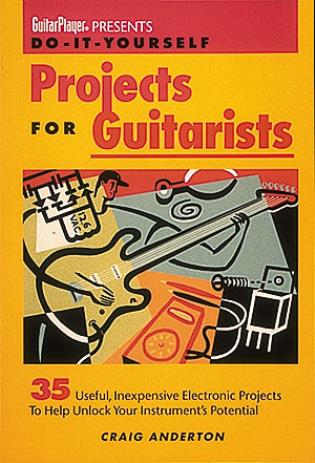 Cover image for the book Guitar Player Presents Do-It-Yourself Projects for Guitarists