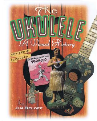 Cover image for the book The Ukulele: A Visual History, 2nd Edition