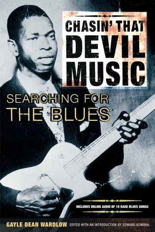 Cover image for the book Chasin' That Devil Music, Searching for the Blues: With Online Resource