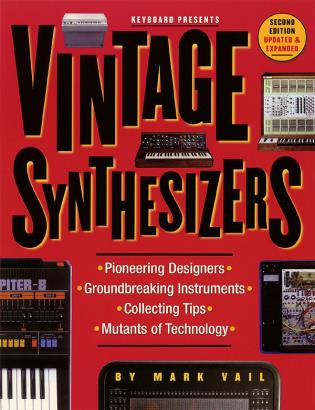 Cover image for the book Vintage Synthesizers: Groundbreaking Instruments and Pioneering Designers of Electronic Music Synthesizers, Second Edition