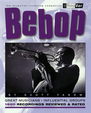 Cover image for the book Bebop: Third Ear: The Essential Listening Companion