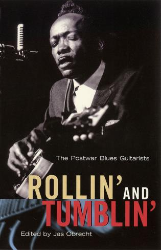 Cover image for the book Rollin' and Tumblin': The Postwar Blues Guitarists