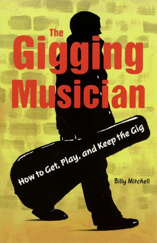 Cover image for the book The Gigging Musician: How to Get, Play and Keep the Gig