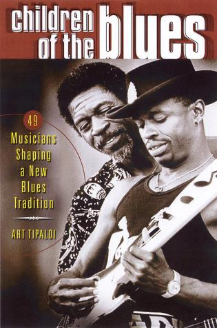 Cover image for the book Children of the Blues: 49 Musicians Shaping a New Blues Tradition