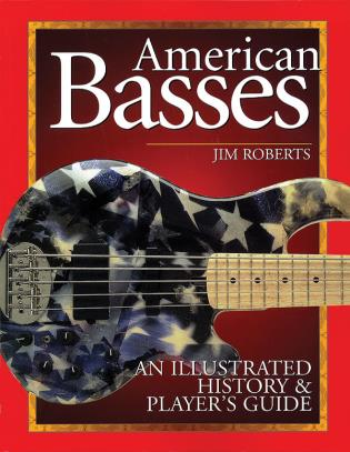 Cover image for the book American Basses: An Illustrated History & Player's Guide