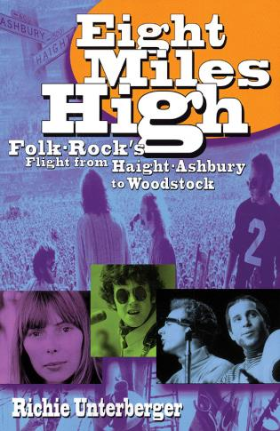 Cover image for the book Eight Miles High: Folk-Rock's Flight from Haight-Ashbury to Woodstock