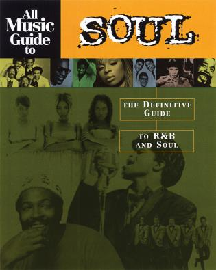 Cover image for the book All Music Guide to Soul: The Definitive Guide to R&B and Soul