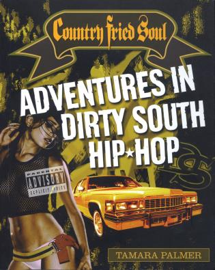 Cover image for the book Country Fried Soul: Adventures in Dirty South Hip Hop