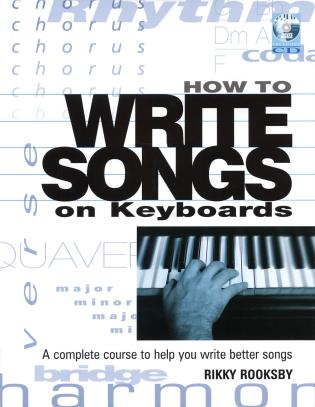 Cover image for the book How to Write Songs on Keyboards: A Complete Course to Help You Write Better Songs