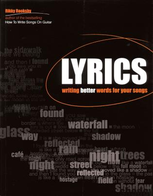 Cover image for the book Lyrics: Writing Better Words for Your Songs