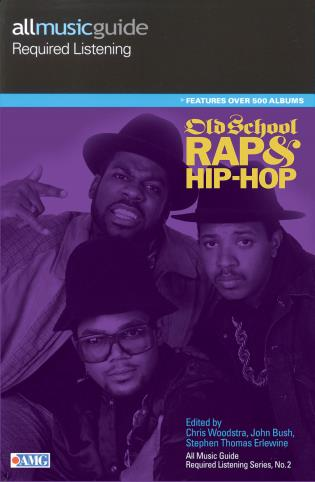 Cover image for the book All Music Guide Required Listening: Old School Rap & Hip-Hop