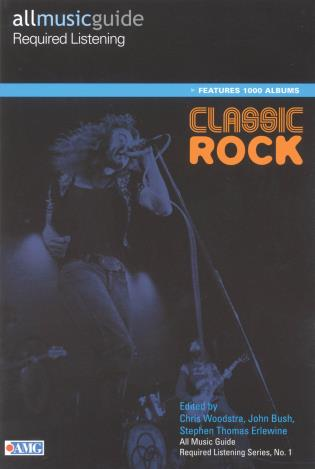 Cover image for the book All Music Guide Required Listening: Classic Rock