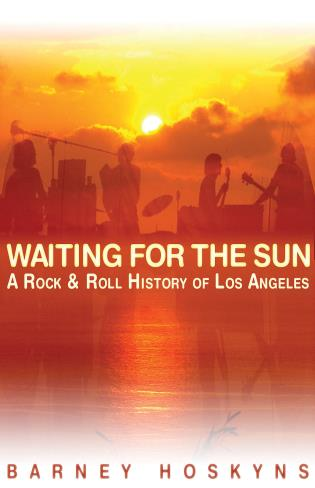 Cover image for the book Waiting for the Sun: A Rock & Roll History of Los Angeles