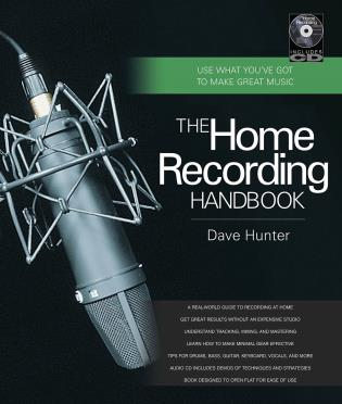 Cover image for the book The Home Recording Handbook: Use What You've Got to Make Great Music