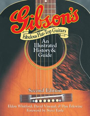 Cover image for the book Gibson's Fabulous Flat-Top Guitars: An Illustrated History & Guide