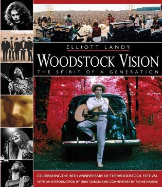 Woodstock Vision: The Spirit of a Generation: Celebrating