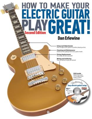 Cover image for the book How to Make Your Electric Guitar Play Great!, Second Edition