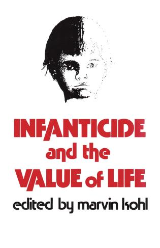 Cover image for the book Infanticide and the Value of Life