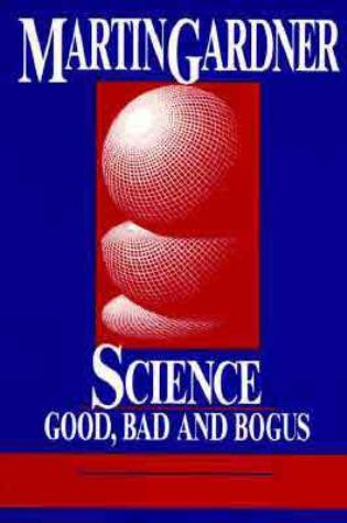 Cover image for the book Science: Good, Bad, and Bogus