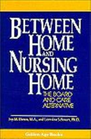 Cover image for the book Between Home and Nursing Home