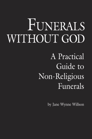Cover image for the book Funerals Without God: A Practical Guide to Non-Religious Funerals