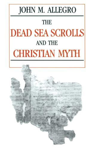 Cover image for the book The Dead Sea Scrolls and the Christian Myth