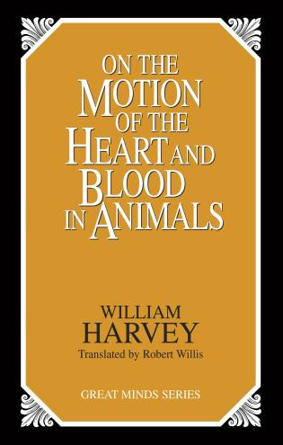 Cover image for the book On the Motion of the Heart and Blood in Animals