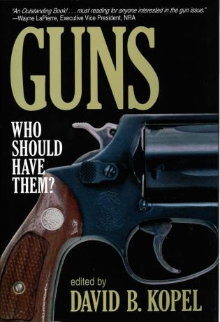 Cover image for the book Guns: Who Should Have Them?