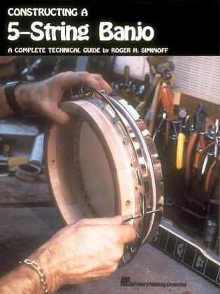 Cover image for the book Constructing a 5-String Banjo: A Complete Technical Guide
