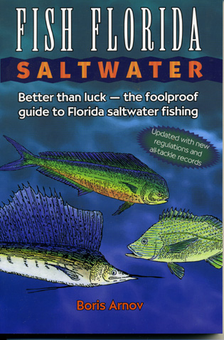 Cover image for the book Fish Florida Saltwater: Better Than Luck—The Foolproof Guide to Florida Saltwater Fishing, Updated Edition
