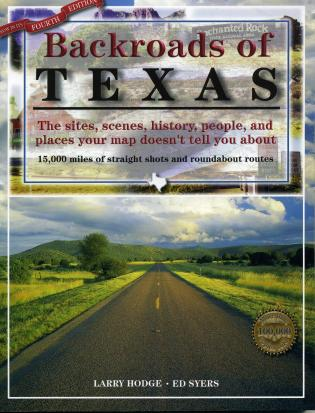 Cover image for the book Backroads of Texas: The Sites, Scenes, History, People, and Places Your Map Doesn't Tell You About, Fourth Edition
