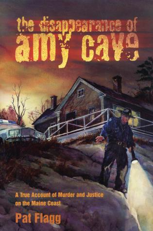 Cover image for the book The Disappearance of Amy Cave: A True Account of Murder and Justice in Maine