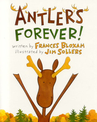Cover image for the book Antlers Forever!