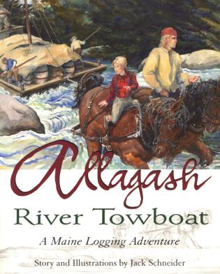 Cover image for the book Allagash River Towboat: A Maine Logging Adventure