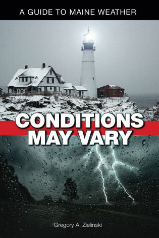 Cover image for the book Conditions May Vary: A Guide to Maine Weather