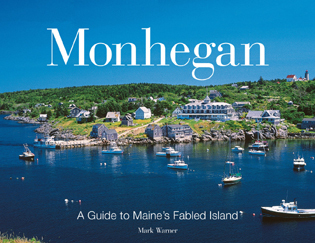 Cover image for the book Monhegan: A Guide to Maine's Fabled Islands
