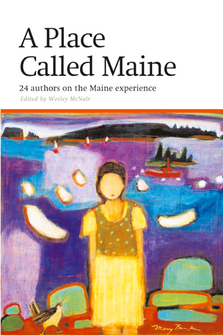 Cover image for the book Place Called Maine: 24 Writers on the Maine Experience