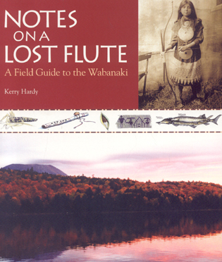 Cover image for the book Notes on a Lost Flute: A Field Guide to the Wabanaki