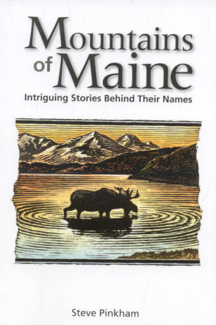 Cover image for the book The Mountains of Maine: Intriguing Stories Behind Their Names