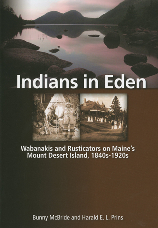 Cover image for the book Indians in Eden: Wabanakis and Rusticators on Maine's Mt. Desert Island