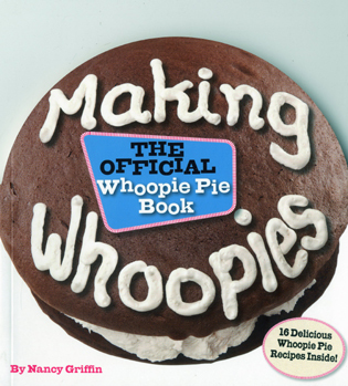 Cover image for the book Making Whoopies: The Official Whoopie Pie Book