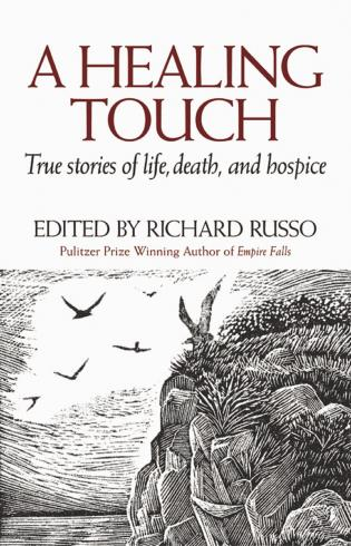 Cover image for the book A Healing Touch: True Stories of Life, Death, and Hospice