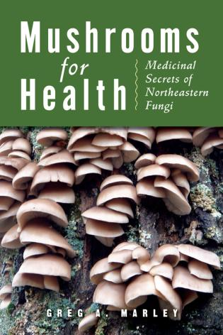 Cover image for the book Mushrooms for Health: Medicinal Secrets of Northeastern Fungi