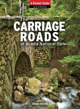 Cover image for the book The Carriage Roads of Acadia: A Pocket Guide, 3rd Edition