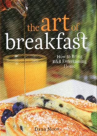 Cover image for the book The Art of Breakfast: How to Bring B&B Entertaining Home
