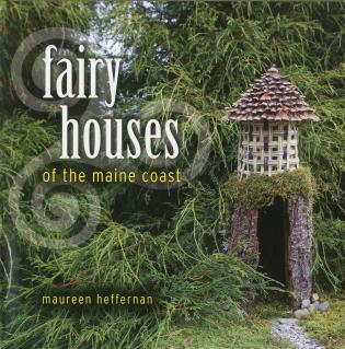 Cover image for the book Fairy Houses of the Maine Coast