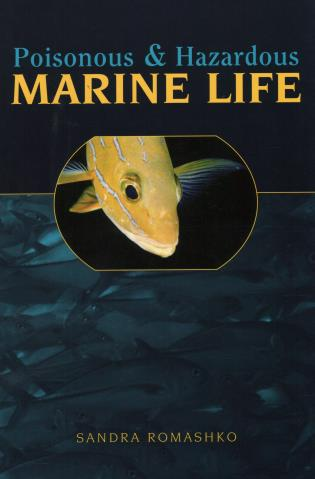 Cover image for the book Poisonous & Hazardous Marine Life
