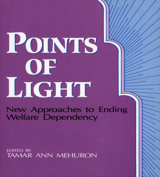 Cover image for the book Points of Light: New Approaches to Ending Welfare Dependency
