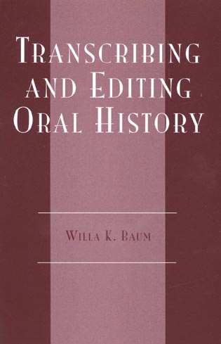 Cover image for the book Transcribing and Editing Oral History